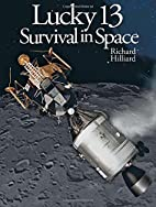 Lucky 13: Survival in Space by Richard…