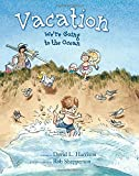 Harrison, David L.: Vacation: We're Going to the Ocean