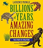 Billions of Years, Amazing Changes: The…