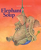 Elephant Soup by Ingrid Shubert