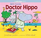 Here Comes Dr. Hippo by Jonathan London