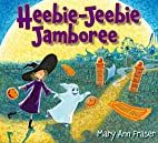 Heebie-Jeebie Jamboree by Mary Fraser