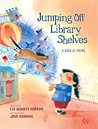 Jumping Off Library Shelves by Lee Bennett…