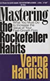 Harnish, Verne: Mastering the Rockefeller Habits: What You Must Do to Increase the Value of Your Fast-Growth Firm