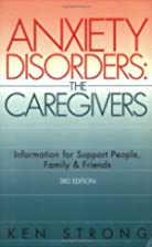 Anxiety Disorders: The Caregivers, Third…