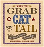 Lebow, Rob: When You Grab a Cat By the Tail: Small Bursts of Inspiration for Busy People