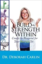 Build the Strength Within: Create the…