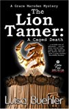 Luisa Buehler: The Lion Tamer: A Caged Death (A Grace Marsden Mystery Book Two)