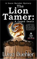 The Lion Tamer: A Caged Death by Luisa…