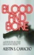 Blood and Bone by Austin S. Camacho