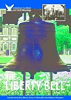 The Liberty Bell (American Symbols & Their…