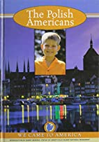 The Polish Americans by Donna Lock