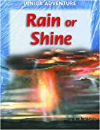 Rain or Shine (Junior Adventure) by Sharon…