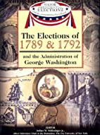 The Elections of 1789 & 1792 and the…