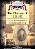 The Election of 1800 and the Administration…