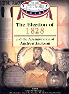 The election of 1828 and the administration…