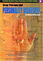 Drug Therapy and Personality Disorders…