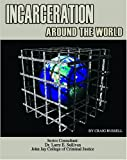 Russell, Craig: Incarceration Around the World (Incarceration Issues: Punishment, Reform, and Rehabilitation)