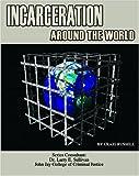 Russell, Craig: Incarceration Around the World (Incarceration Issues: Punishment, Reform, and Rehabilitation)