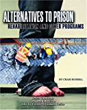 Russell, Craig: Alternatives to Prison: Rehabilitation and Other Programs (Incarceration Issues: Punishment, Reform, and Rehabilitation)