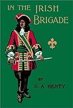 In the Irish brigade : a tale of war in…