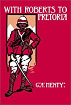 With Roberts to Pretoria by G. A. Henty