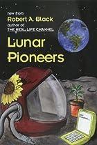 Lunar Pioneers by Robert A. Black