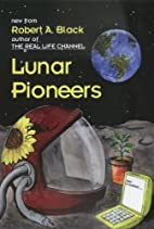 Lunar Pioneers by Robert A. Black