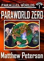 Paraworld Zero by Matthew Peterson