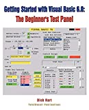 Hart, Dick: Getting Started With Visual Basic 6.0: The Beginner's Test Panel