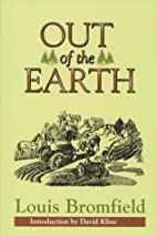 Out of the Earth by Louis Bromfield