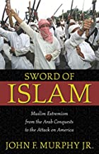 Sword of Islam : Muslim extremism from the…