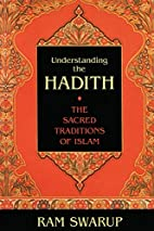 Understanding the Hadith: The Sacred…