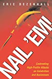 Dezenhall, Eric: Nail &#39;Em!: Confronting High-Profile Attacks on Celebrities &amp; Businesses