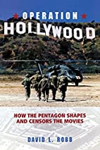 Operation Hollywood: How the Pentagon Shapes…