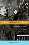 Parker, Barry: Albert Einstein's Vision: Remarkable Discoveries That Shaped Modern Science