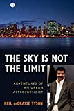 Tyson, Neil De Grasse: The Sky Is Not the Limit: Adventures of an Urban Astrophysicist