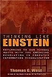 West, Thomas G.: Thinking Like Einstein