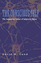 The Conscious Self: The Immaterial Center of…