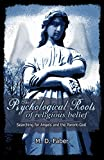 Faber: The Psychological Roots of Religious Belief: Searching for Angels and the Parent-God