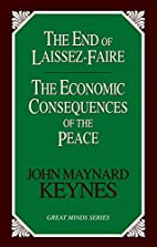 The End of Laissez Faire, and, The Economic…