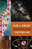 BEN-ARI, MOTI: Just A Theory: Exploring The Nature Of Science