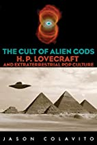 The Cult of Alien Gods: H.P. Lovecraft And…
