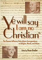 Ye Will Say I Am No Christian: The Thomas…