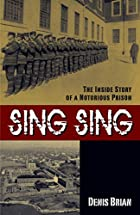 Sing Sing: The Inside Story of a Notorious…