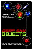 David H Levy: Deep Sky Objects: The Best And Brightest from Four Decades of Comet Chasing