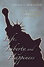 Life, liberty, and happiness : an optimist…