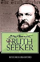 D.M. Bennett, The Truth Seeker by Roderick…