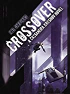 Crossover: A Cassandra Kresnov Novel by Joel…