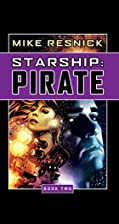 Starship: Pirate (Starship, Book 2) by Mike…